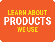 Learn About Products We Use